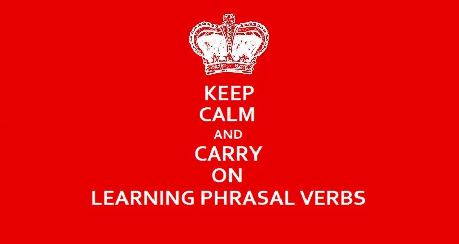 keep-calm-and-carry-on-learning-phrasal-verbs